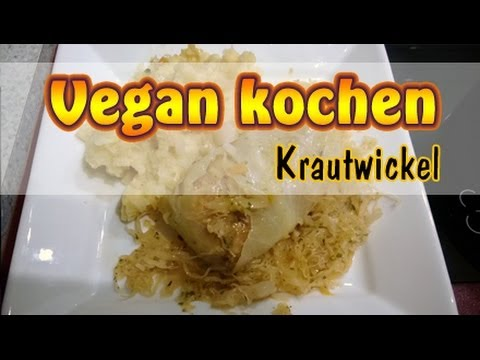 rezept vegane krautwickel kohlrouladen selber machen vegan kochen youtube. Black Bedroom Furniture Sets. Home Design Ideas
