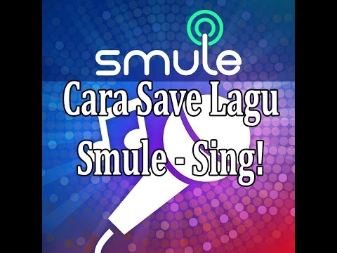 [Tutorial] Cara Save Lagu Smule Sing!