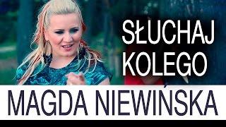 Magda Niewińska - Słuchaj kolego (Oficjalny teledysk)