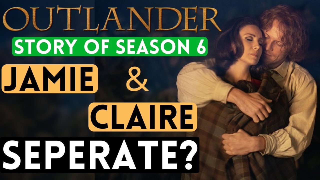 Download The Story of Outlander season 6: Jamie and Claire Fraser separated by tragic disaster?