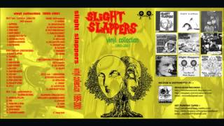 SLIGHT SLAPPERS - Vinyl Collection 1995-2001 [Full Album]