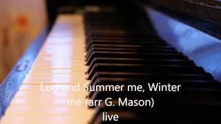 Legrand Summer Me Winter Me (live) Greg Mason, piano