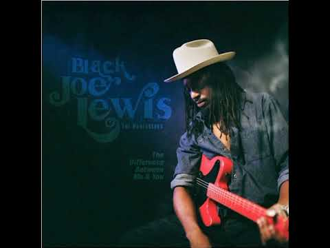 Black Joe Lewis & The Honeybears    Nothing But A Cliche
