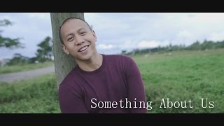 Something About Us by Mikey Bustos (original) available on iTunes & Spotify