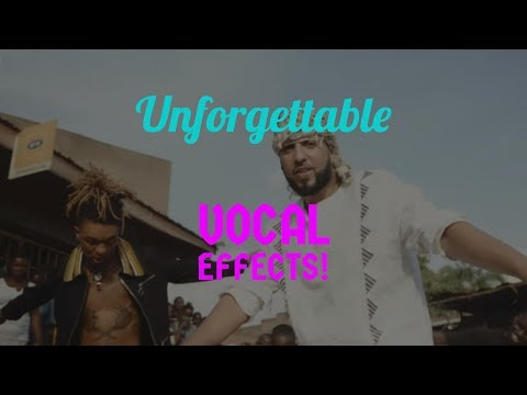 Unforgettable Vocal Effects| French Montana Ft. Swae Lee