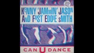 KENNY JAMMIN JASON & FAST EDDIE SMITH - CAN U DANCE (NBR) - CAN YOU DANCE - BONUS JACK