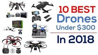 10 Best Drone Under $300 In 2018