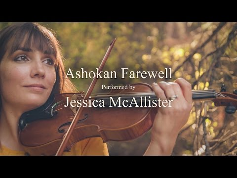 Ashokan Farewell, performed by Jessica McAllister
