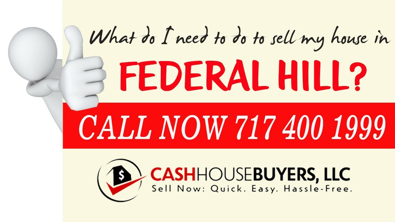 What do I need to do to sell my house fast in Federal Hill MD | Call 7174001999 | We Buy House