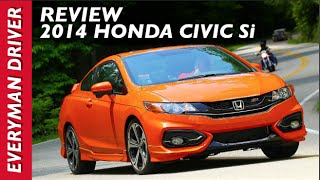 Here's the 2014 Honda Civic Si on Everyman Driver