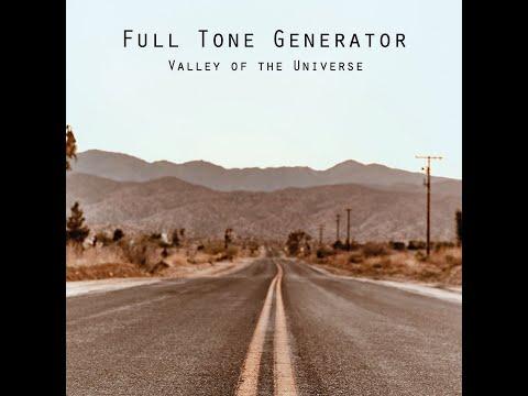 Full Tone Generator - Valley Of The Universe (2018) (New Full Album)