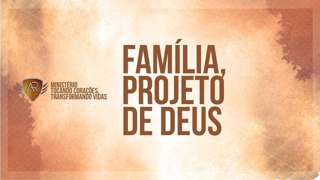 #1 // Família, Projeto De Deus