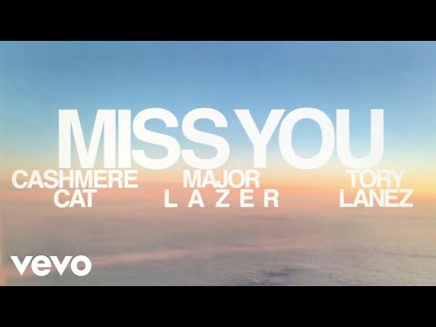 Cashmere Cat, Major Lazer, Tory Lanez - Miss You (Lyric Video)