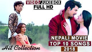 Top 10 Songs Of Nepali Movie 2018 | Hit Nepali Movie Songs | Video Jukebox | Highlights Music