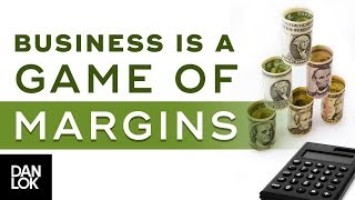 Why Business Is A Game of Margins, Not Volume - How To Sell High-Ticket Products & Services Ep. 1