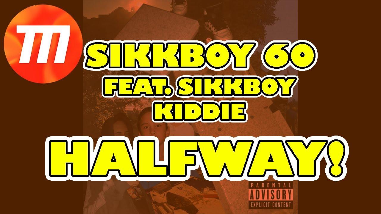 HALFWAY! - SIKKBOY 6O (FEAT. SIKKBOY KIDDIE) (PROD. Wet Flex300 x W4ddles)