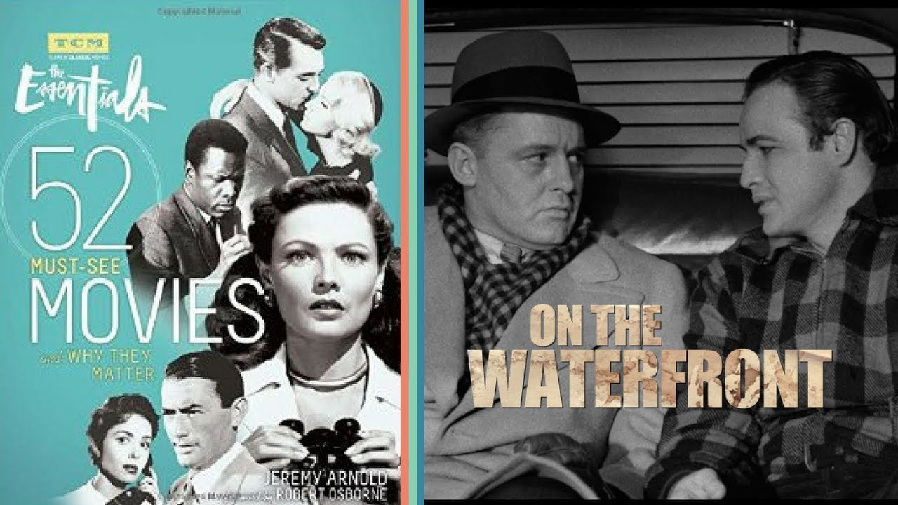 The 52 Must See Movies and Why they Matter: On the Waterfront