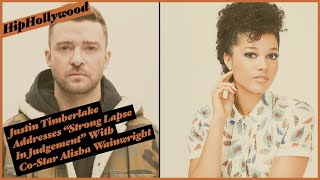 "Justin Timberlake Addresses ""Strong Lapse In Judgement"" With Co-Star Alisha Wainwright"