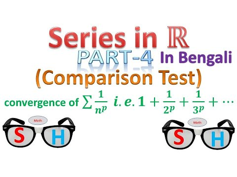 Series In Real Numbers : Part-4(In Bengali)_Comparison Test & P-Series