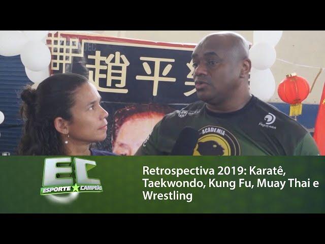 Retrospectiva 2019: Karatê, Taekwondo, Kung Fu, Muay Thai e Wrestling