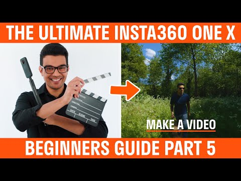 Insta360 One X Beginners Guide | Part 5 | Make A Video