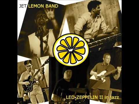 "Jet Lemon Band ""Whole Lotta Love"" (Led Zeppelin II in jazz)"