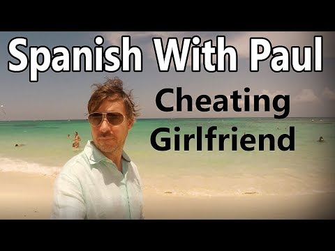 Cheating Girlfriend! - (Intermediate + Advanced Translation) Learn Spanish With Paul