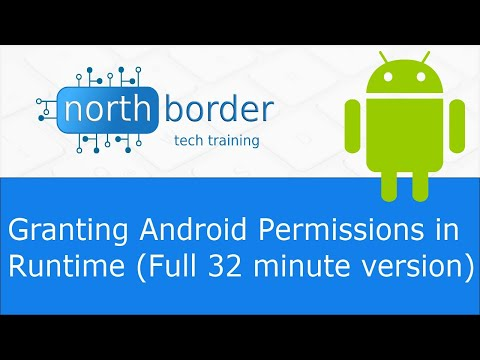 Granting Android Permissions in Runtime (Full 32 minute version)