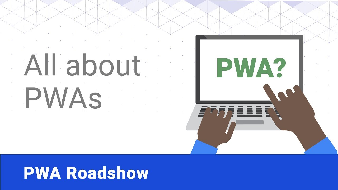 Progressive Web Apps - PWA Roadshow