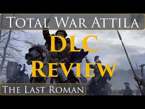 Total War Attila : The Last Roman DLC Review