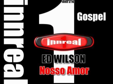 Ed Wilson - Nosso Amor
