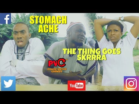 STOMACH ACHE (PRAIZE VICTOR COMEDY) (Nigerian Comedy)