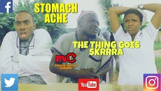 STOMACH ACHE (PRAIZE VICTOR COMEDY)