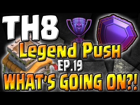 WHAT'S GOING ON?! - TH8 Push to Legends Series - Episode 19 - Clash of Clans