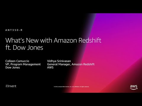AWS re:Invent 2018: [REPEAT] What's New with Amazon Redshift ft. Dow Jones (ANT350-R)