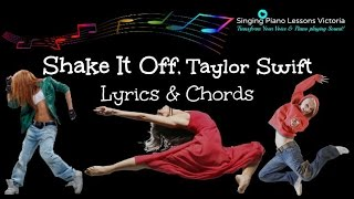 Shake It Off, Taylor Swift | Lyrics,Chords | SingingPianoLessonsVancouver.com