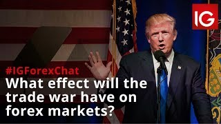 What effect will the trade war have on forex markets? | #IGForexChat