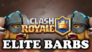 Clash Royale | Elite Barbarians | Hits Harder Than Fireball!