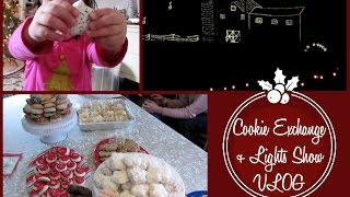 Cookie Exchange + Lights Show VLOG • 25 Days of Christmas