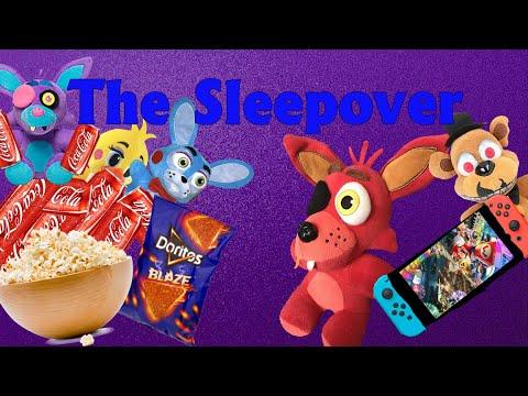 Fnaf Plush-The Sleepover (GW Movie) 13+
