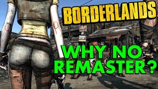 Borderlands Theory Why No Borderlands 1 Remastered Remake PumaThoughts