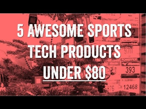 5 Sport Gadgets Under $80!