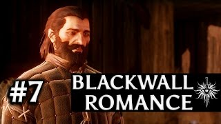 Dragon Age: Inquisition - Blackwall Romance - Part 7 - Memories of the Grey