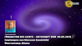 Blossom Goodchild - Föderation des Lichts - Botschaft vom 06.05.2018