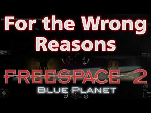 For the Wrong Reasons - Freespace 2 Blue Planet (War In Heaven) #9