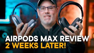 AirPods Max Review - Two Weeks Later!