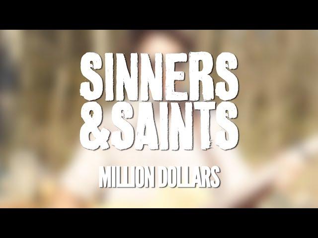 Sinners & Saints - Million Dollars