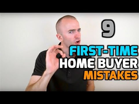 First Time Home Buyer MISTAKES   9 Mistakes First-Time Home Buyers Make   First Time Home Buyer Tips