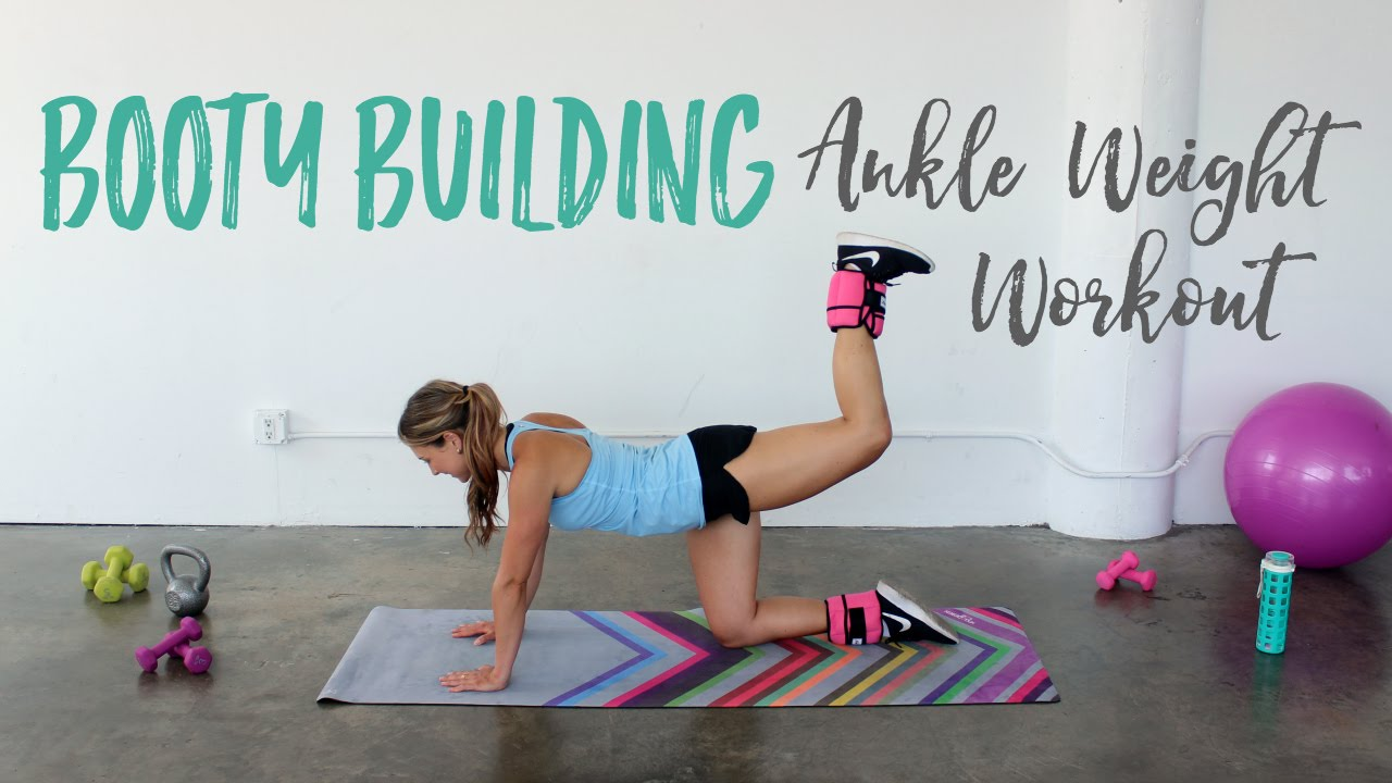 Booty Building Ankle Weight Workout Exercises With Weights You