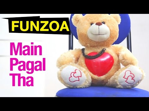 Main Pagal Tha | Bojo Teddy Bear Dumped In Love, Funzoa Teddy Singing Hillarious Song